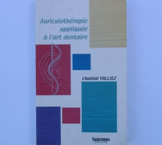 Ch. VULLIEZ   Auriculothérapie appliquée à l'art dentaire Edit. SAURAMPS MEDICAL