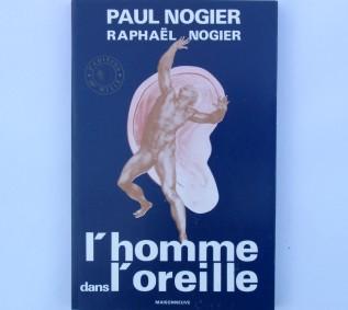 P. NOGIER L'homme dans l'oreille - Edit. SAURAMPS