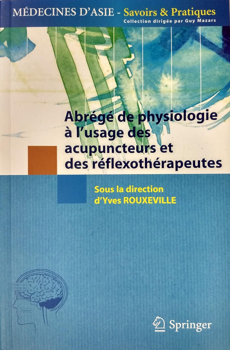 Y. ROUXEVILLE Abrégé de physiologie (acu et reflexo) 232p. Edit. SPRINGER