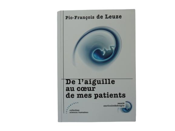P.F. de LEUZE De l'aiguille au coeur de mes patients  Edit. LES 2 ENCRES-LIPLEU01-FR