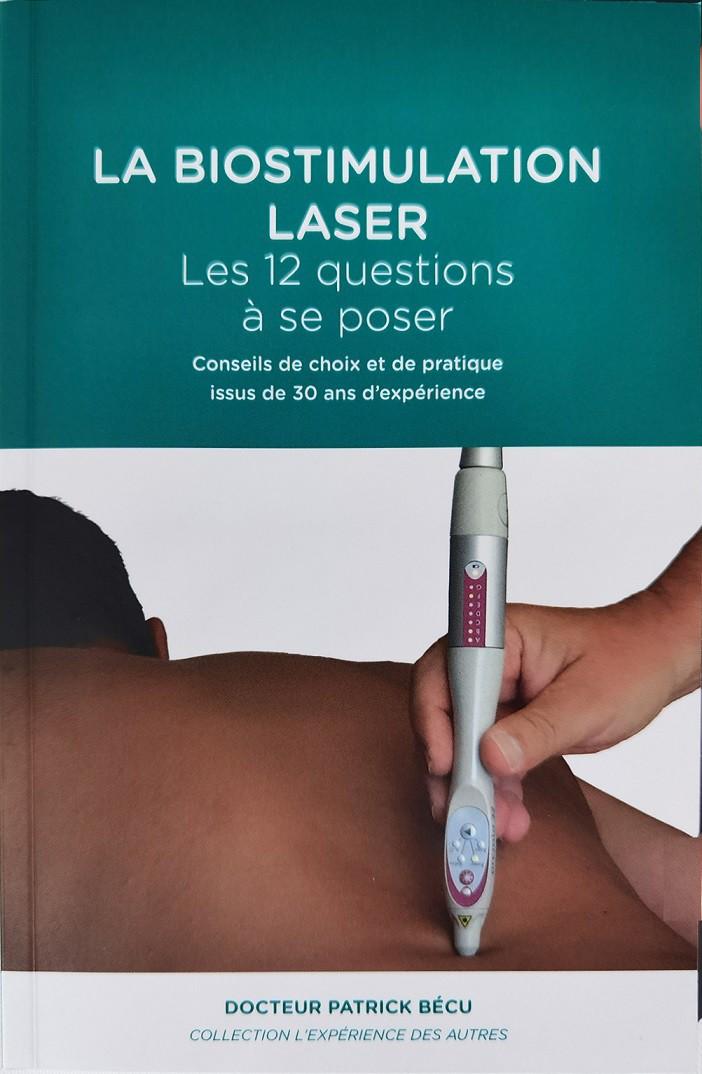 P. BECU - La Biostimulation Laser : Les 12 questions à se poser. P. BECU, 118 pages-LIPBEC01-FR