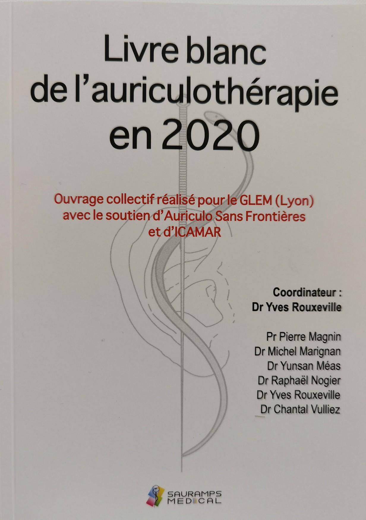 Y. ROUXEVILLE - Livre blanc de l'auriculothérapie en 2020 - Editeur Sauramps medical 240p-LIYROU07-FR